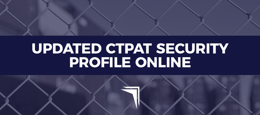 CBP: The Updated CTPAT Security Profile is Now Available