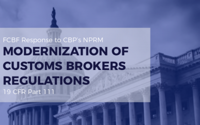 "FCBF Response to CBP's ""Modernization of Customs Brokers Regulations"