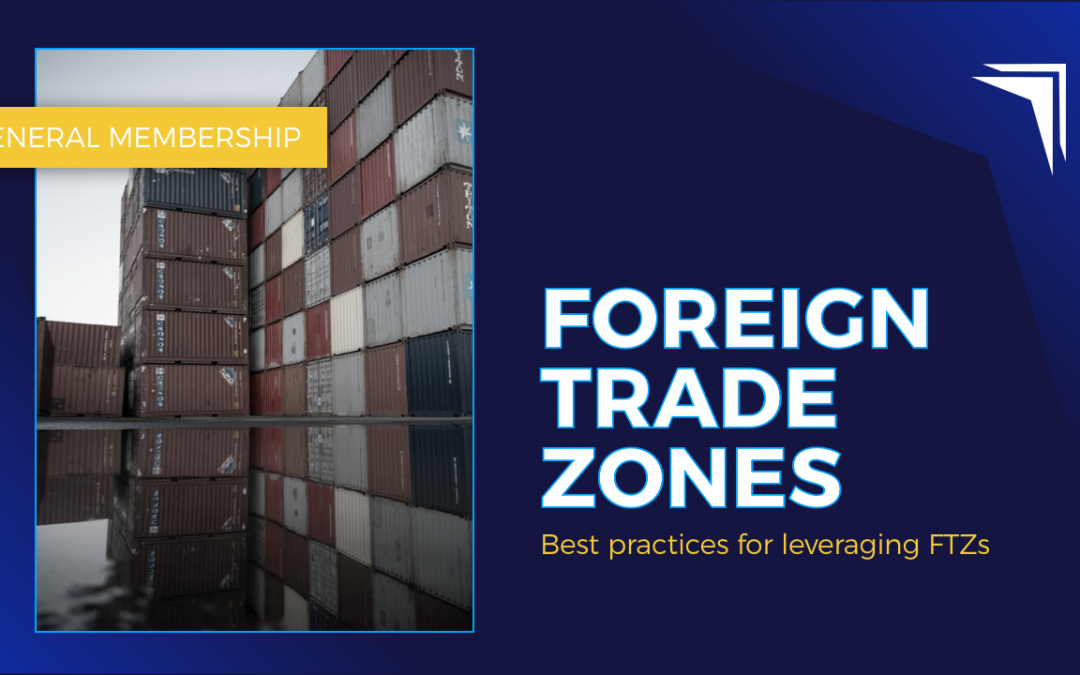 GMM: Foreign Trade Zones // Best Practices