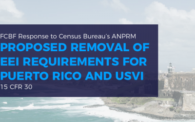 FCBF Response to Census Bureau Proposal to Remove EEI Requirements for Puerto Rico and US Virgin Islands