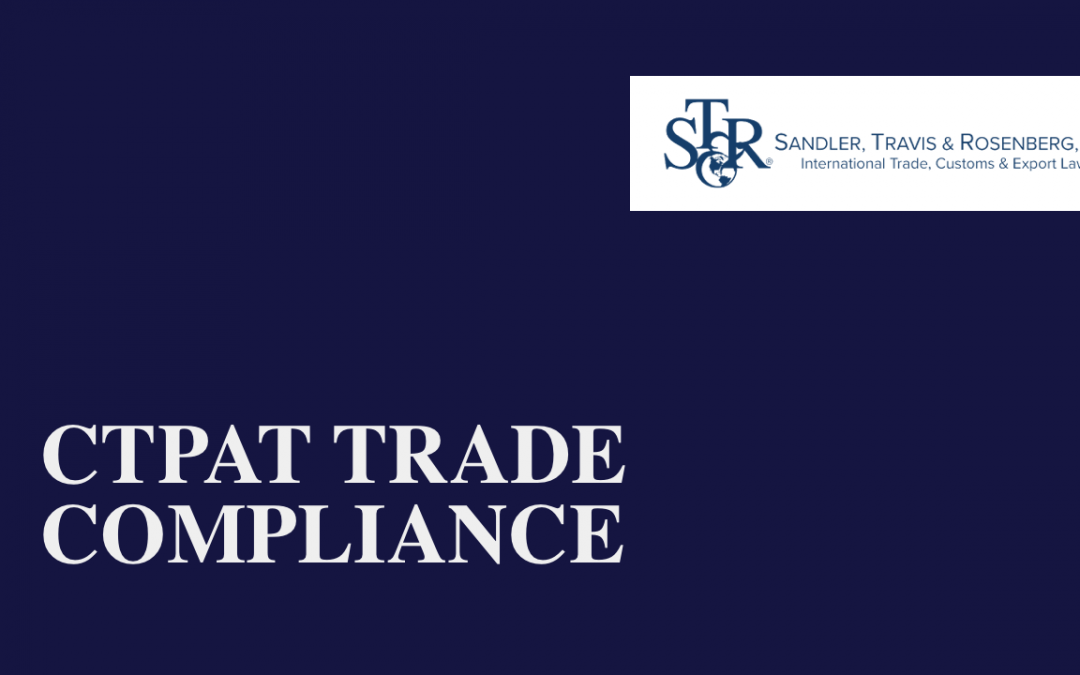 CTPAT Trade Compliance – What it really takes